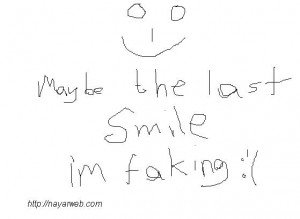 maybe the last smile i'm faking